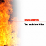 Radiant heat: the invisible killer